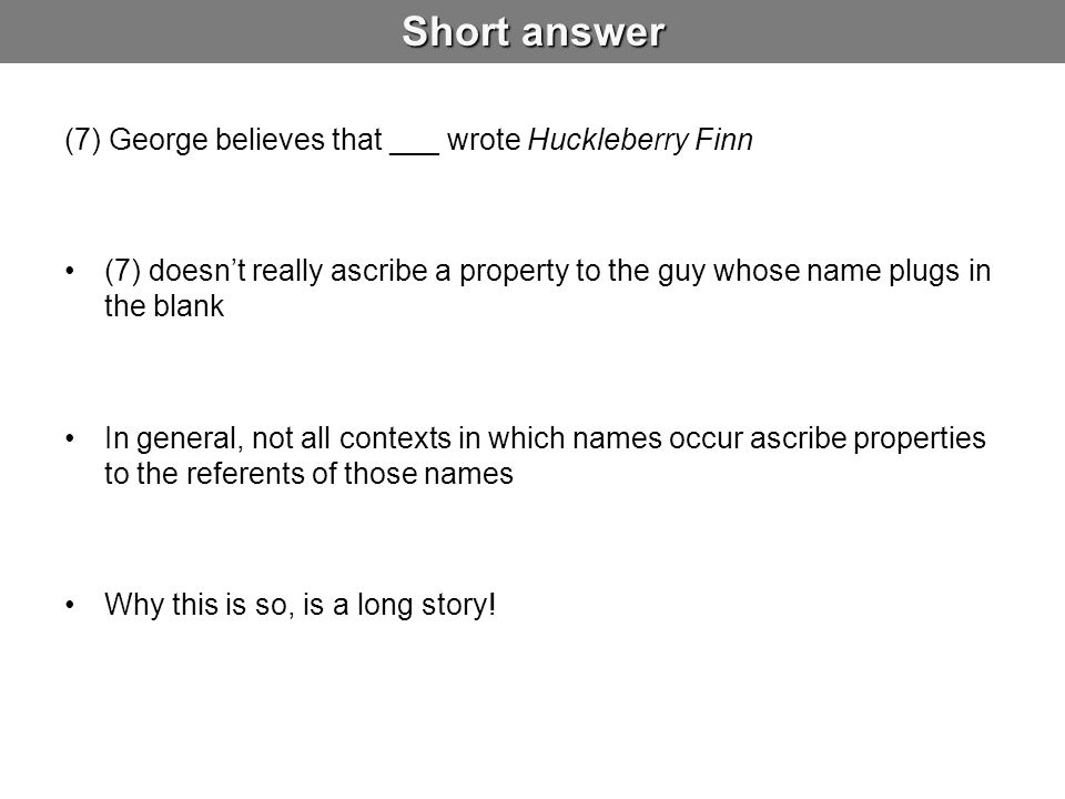 Short answer (7) George believes that ___ wrote Huckleberry Finn