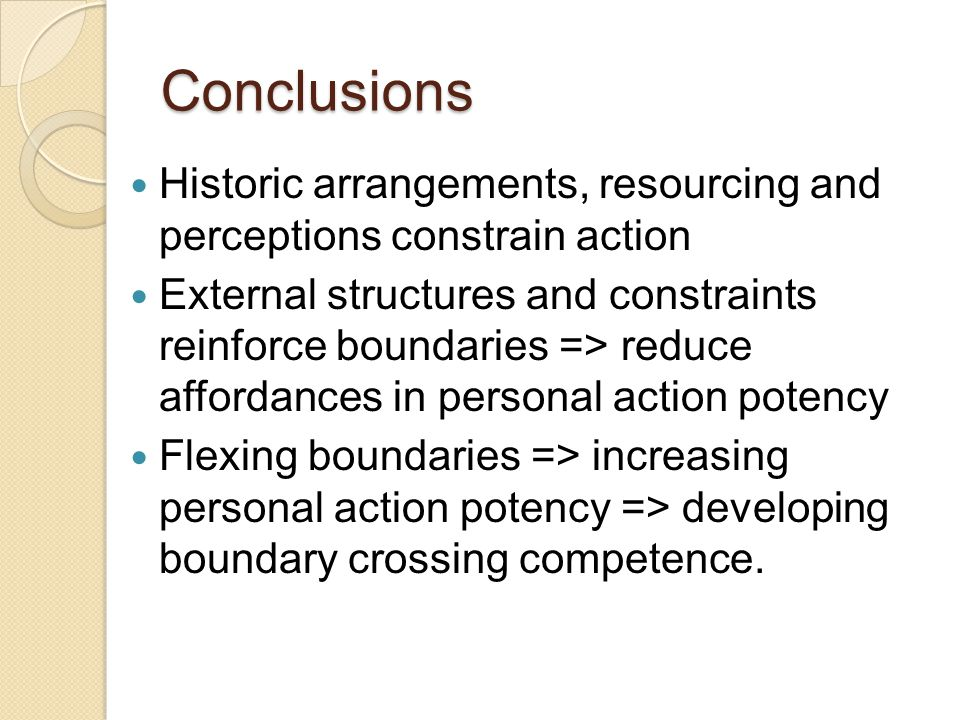 Conclusions Historic arrangements, resourcing and perceptions constrain action.