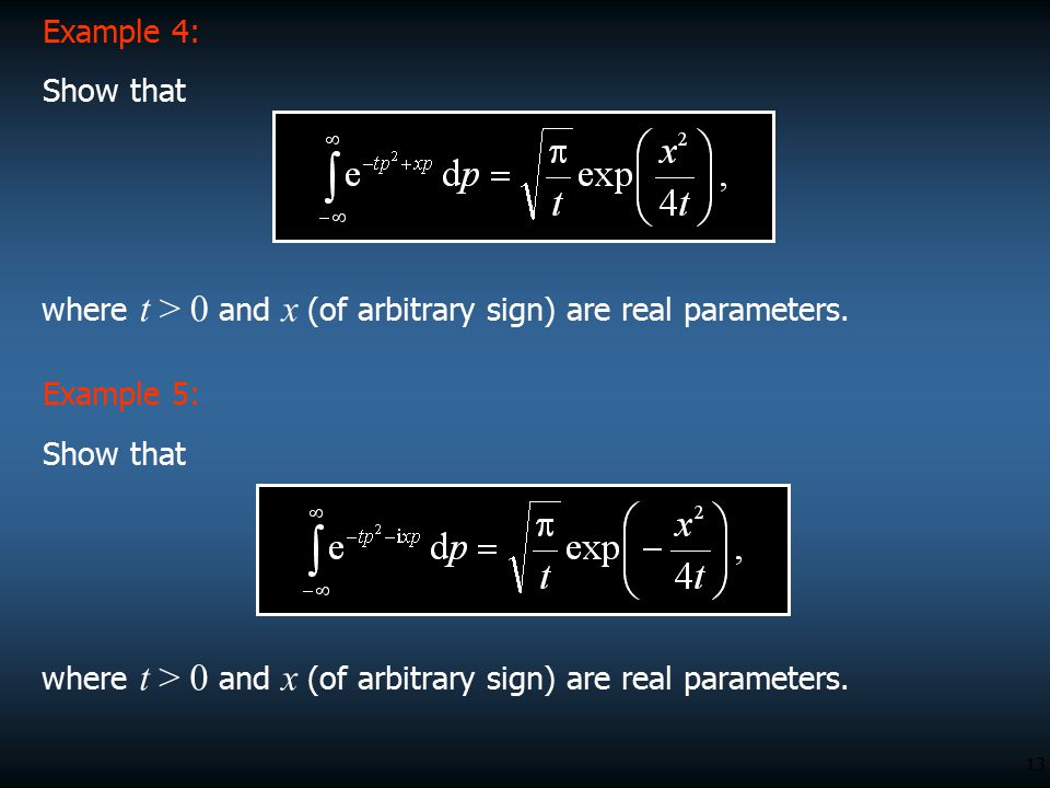 Example 4: Show that. where t > 0 and x (of arbitrary sign) are real parameters. Example 5: Show that.