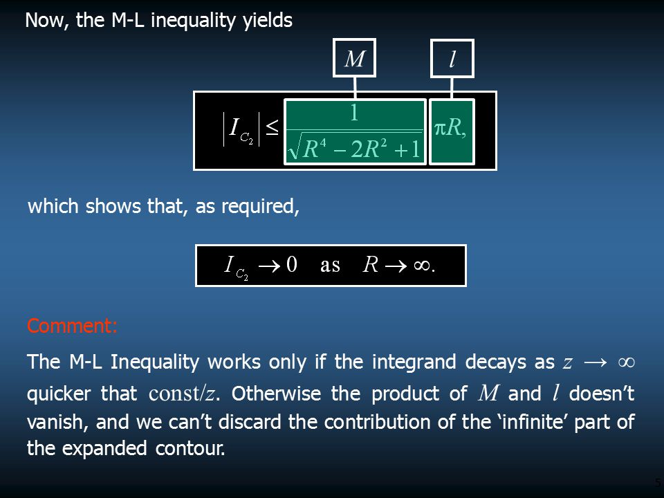 M l Now, the M-L inequality yields which shows that, as required,