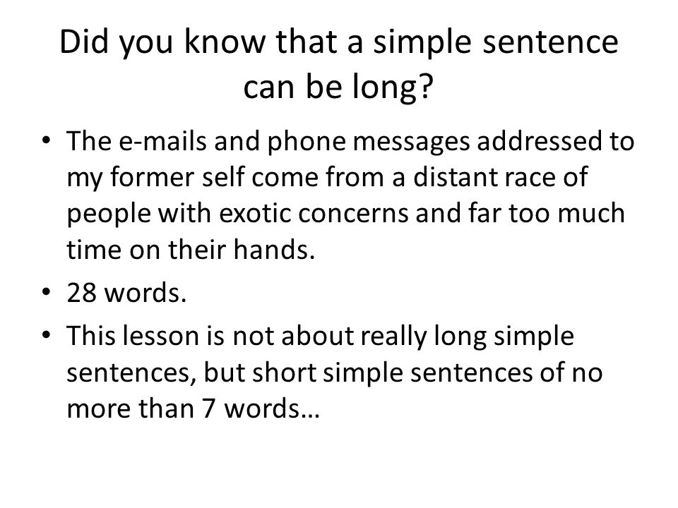 Did you know that a simple sentence can be long