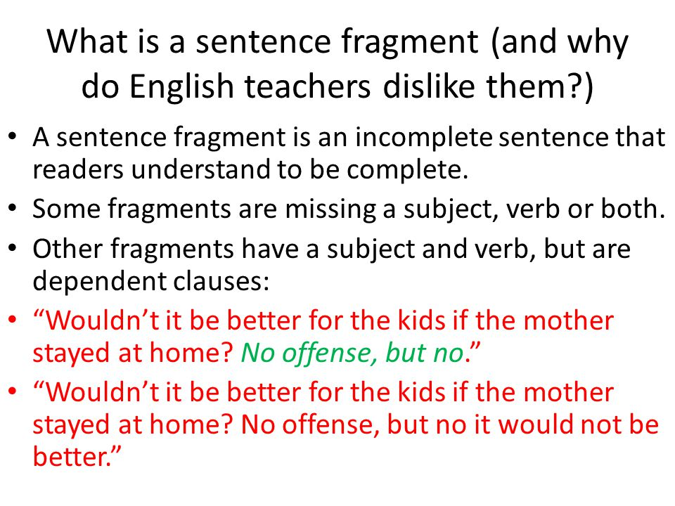 What is a sentence fragment (and why do English teachers dislike them