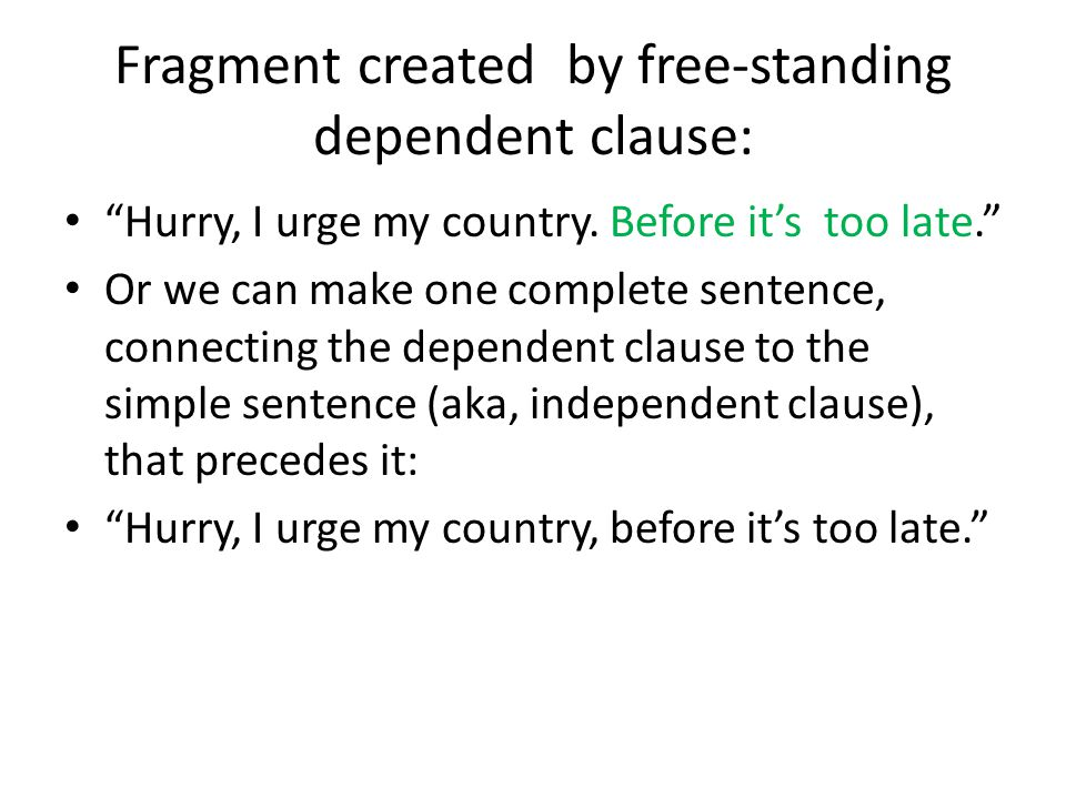 Fragment created by free-standing dependent clause: