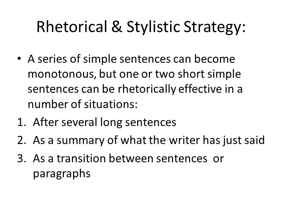 Rhetorical & Stylistic Strategy: