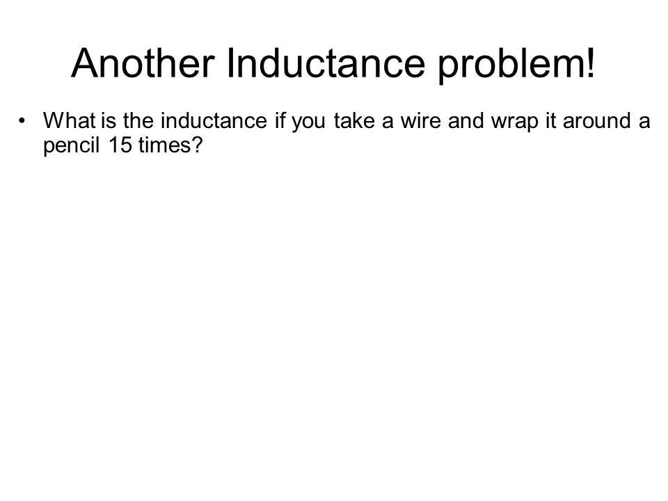 Another Inductance problem!