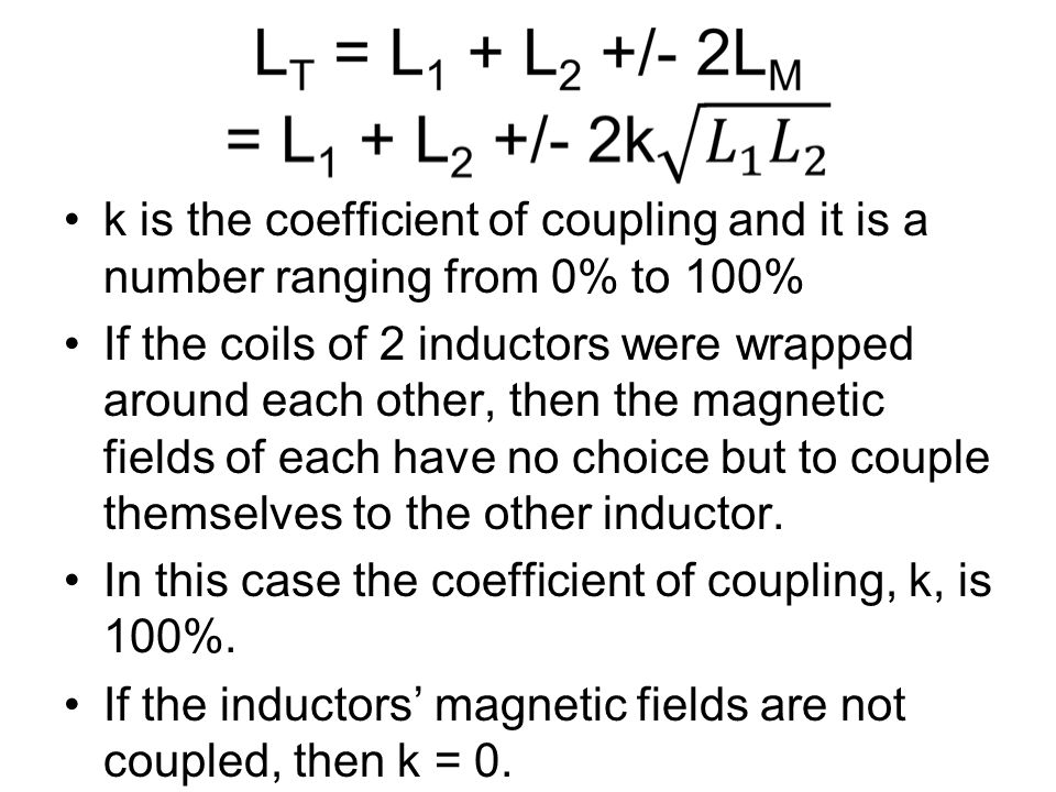 k is the coefficient of coupling and it is a number ranging from 0% to 100%