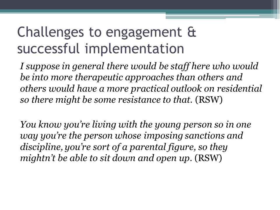 Challenges to engagement & successful implementation