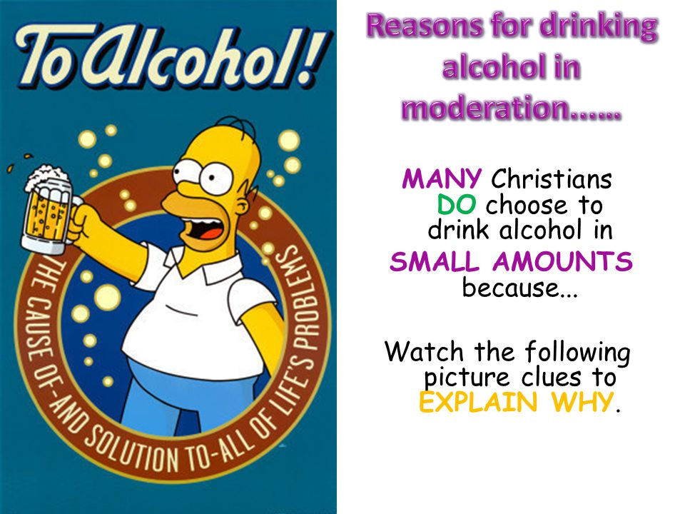 Reasons for drinking alcohol in moderation...…