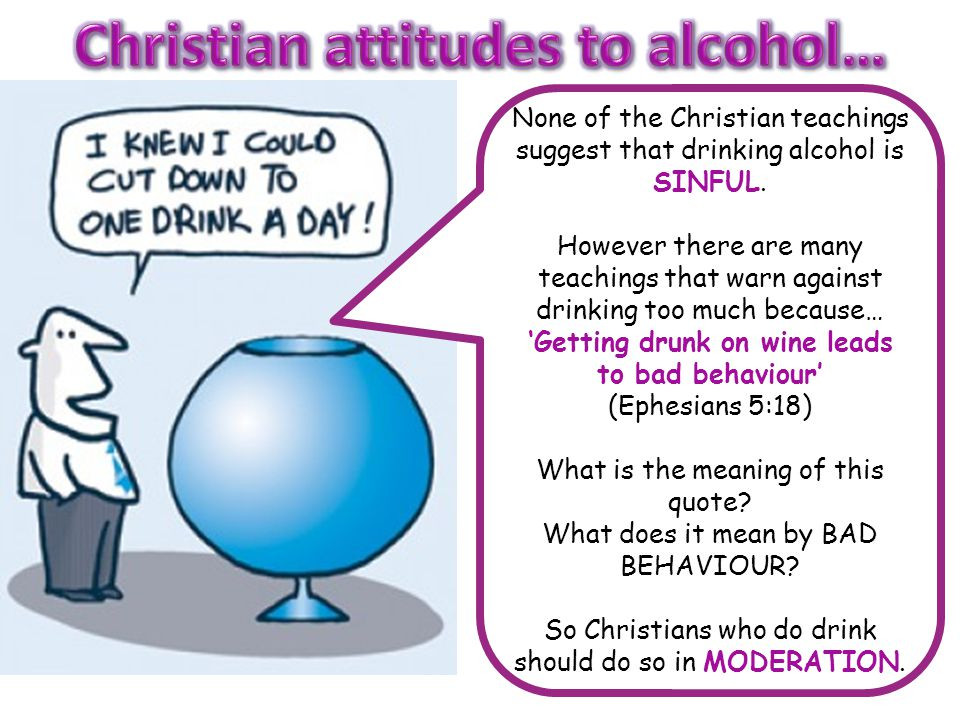 Christian attitudes to alcohol…