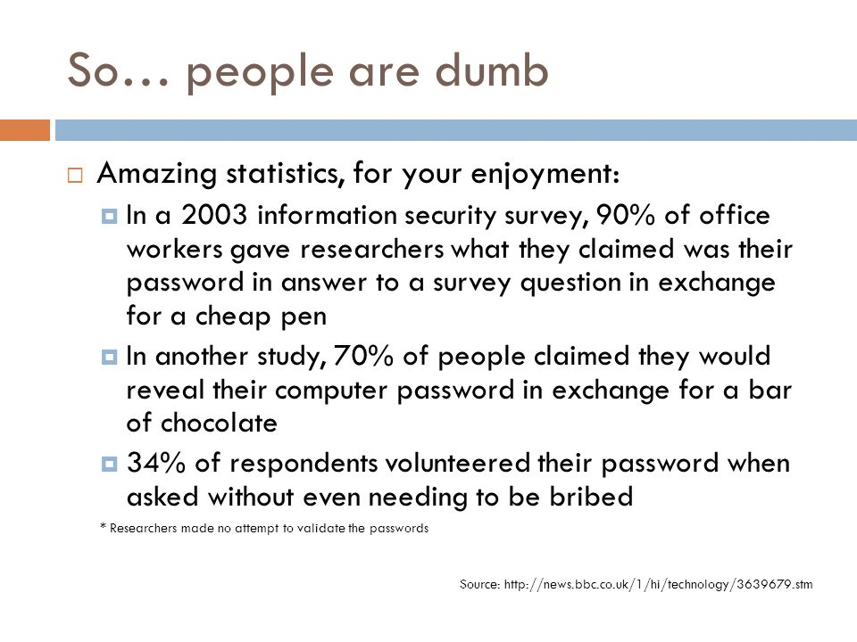So… people are dumb Amazing statistics, for your enjoyment:
