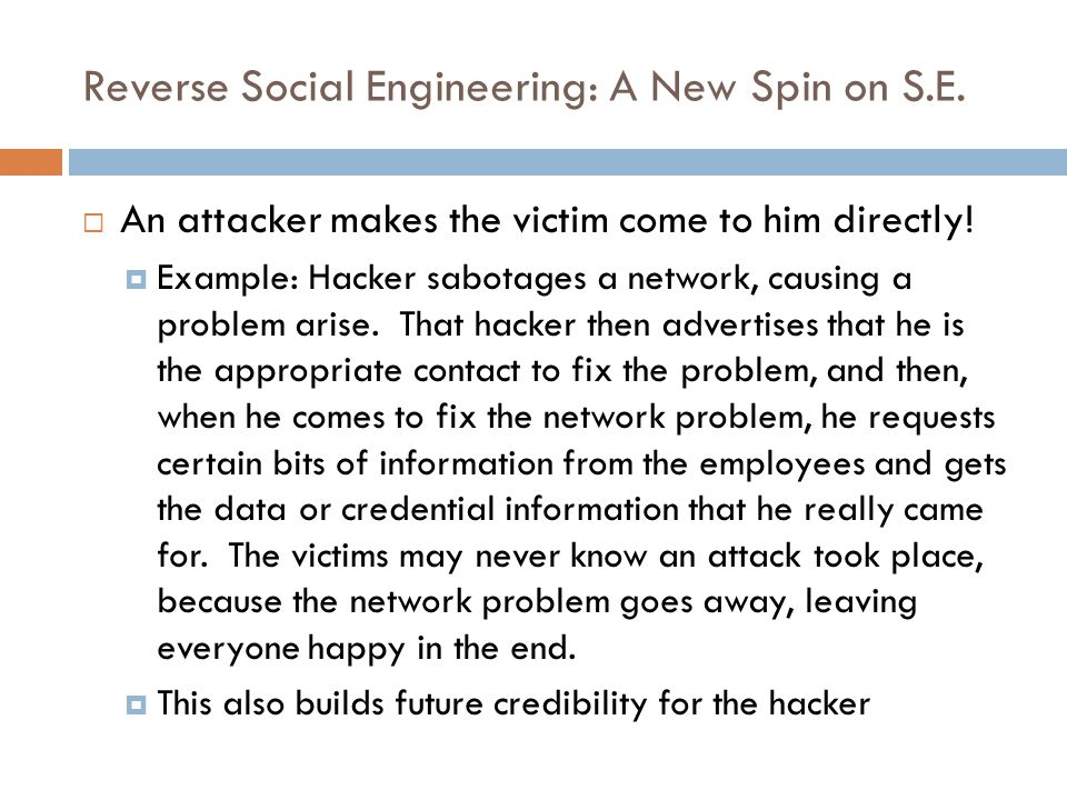 Reverse Social Engineering: A New Spin on S.E.