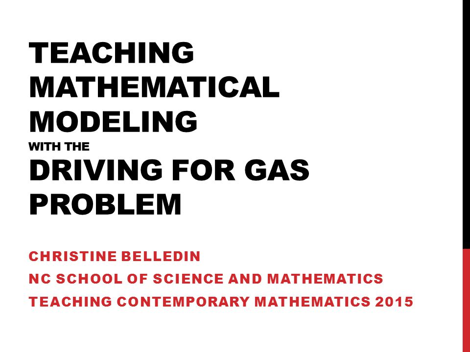 Teaching Mathematical Modeling with the Driving for Gas Problem