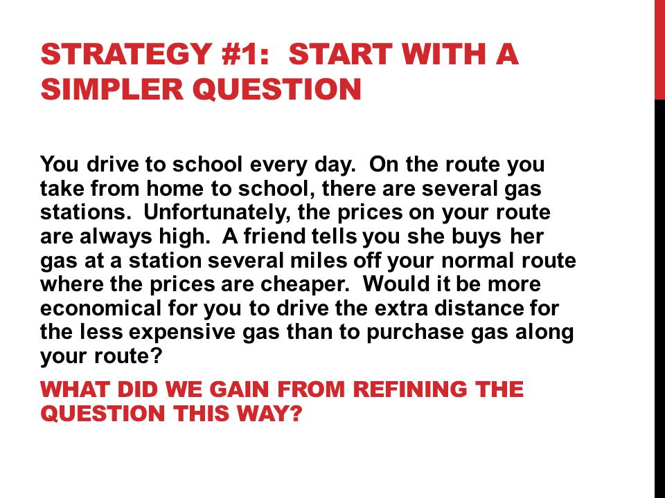 Strategy #1: Start with a simpler question