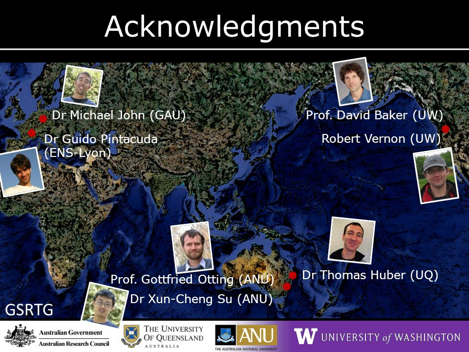 Acknowledgments GSRTG Dr Michael John (GAU) Prof. David Baker (UW)