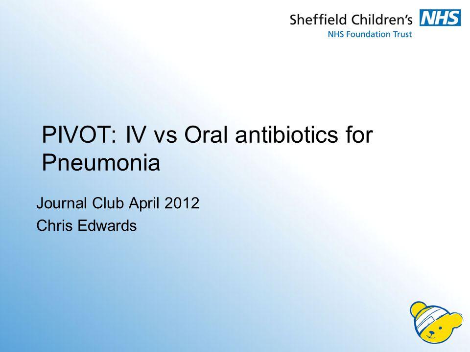 PIVOT: IV vs Oral antibiotics for Pneumonia