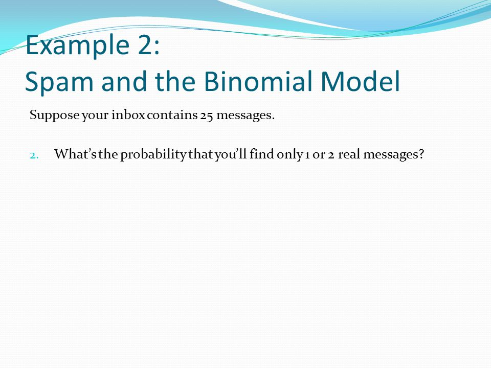 Example 2: Spam and the Binomial Model