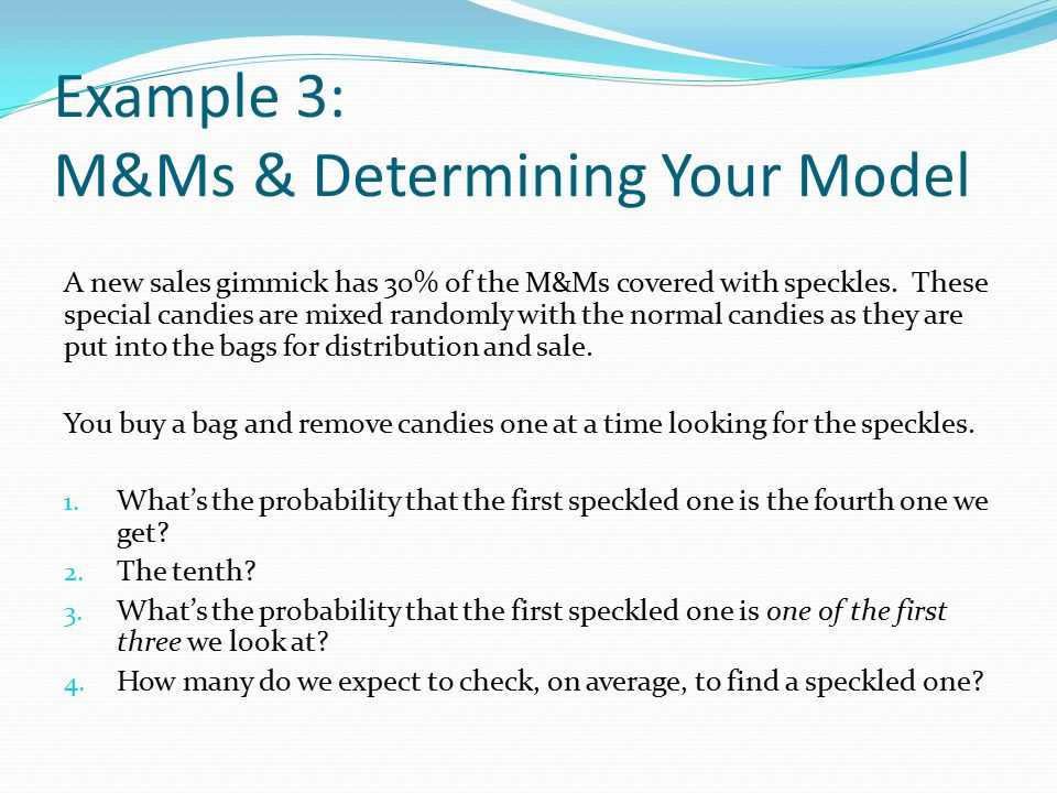 Example 3: M&Ms & Determining Your Model