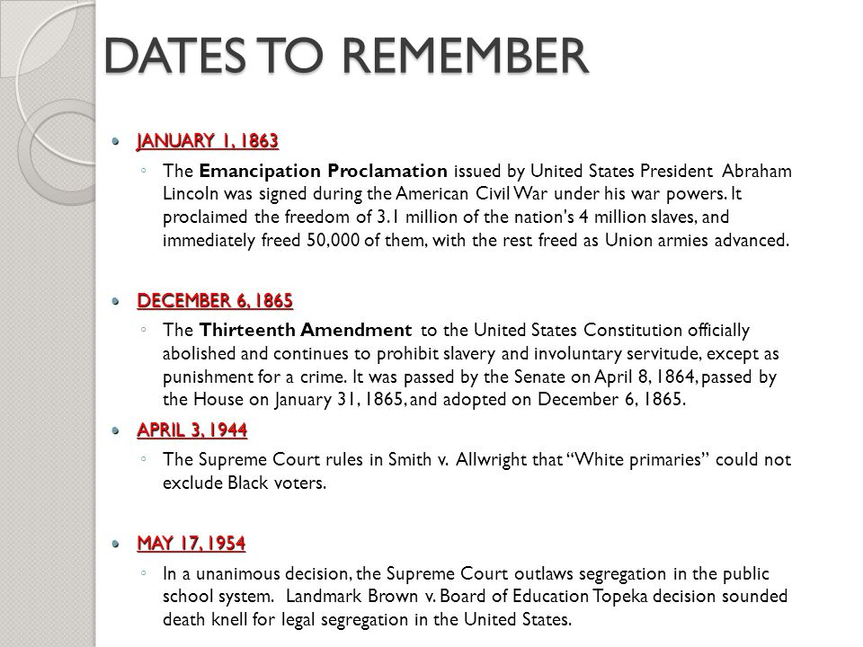 DATES TO REMEMBER JANUARY 1, 1863