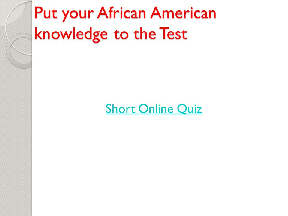 Put your African American knowledge to the Test