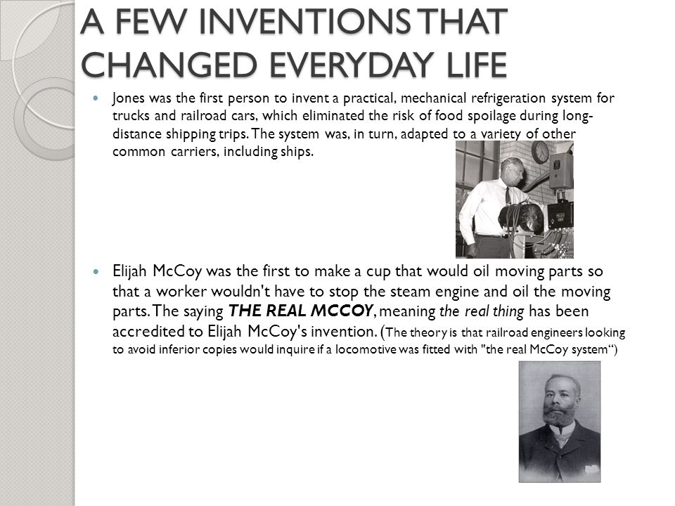 A FEW INVENTIONS THAT CHANGED EVERYDAY LIFE
