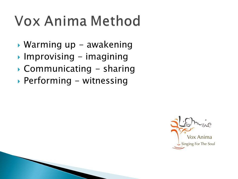 Vox Anima Method Warming up - awakening Improvising - imagining