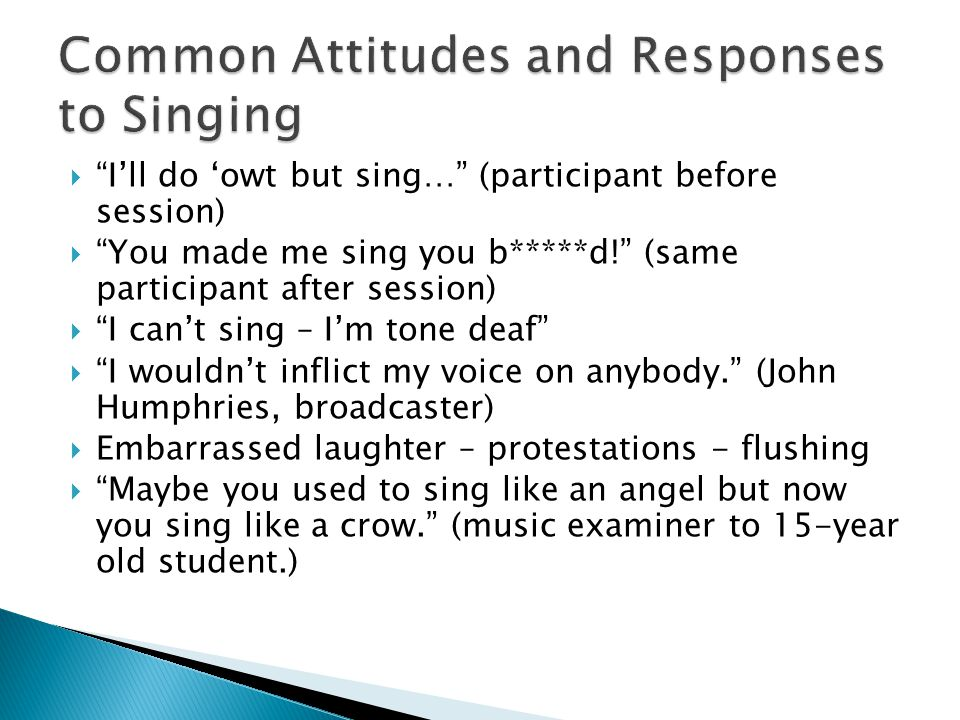 Common Attitudes and Responses to Singing