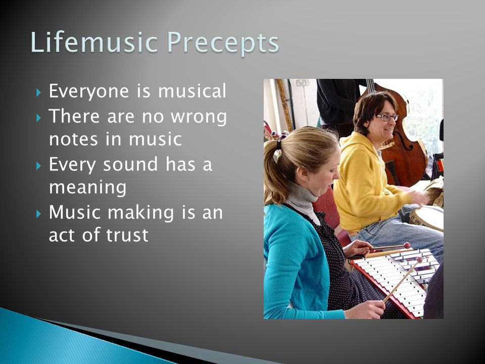 Lifemusic Precepts Everyone is musical
