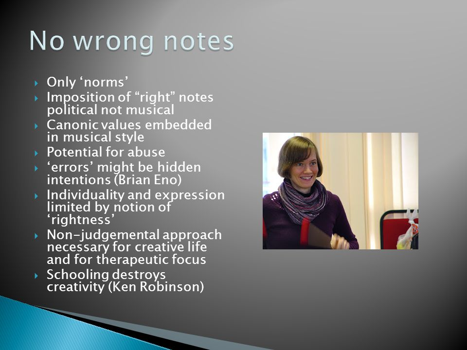 No wrong notes Only 'norms'