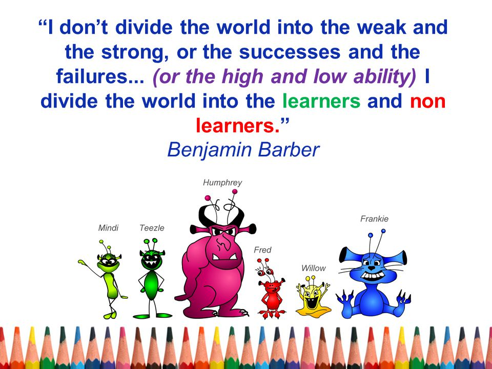 I don't divide the world into the weak and the strong, or the successes and the failures...