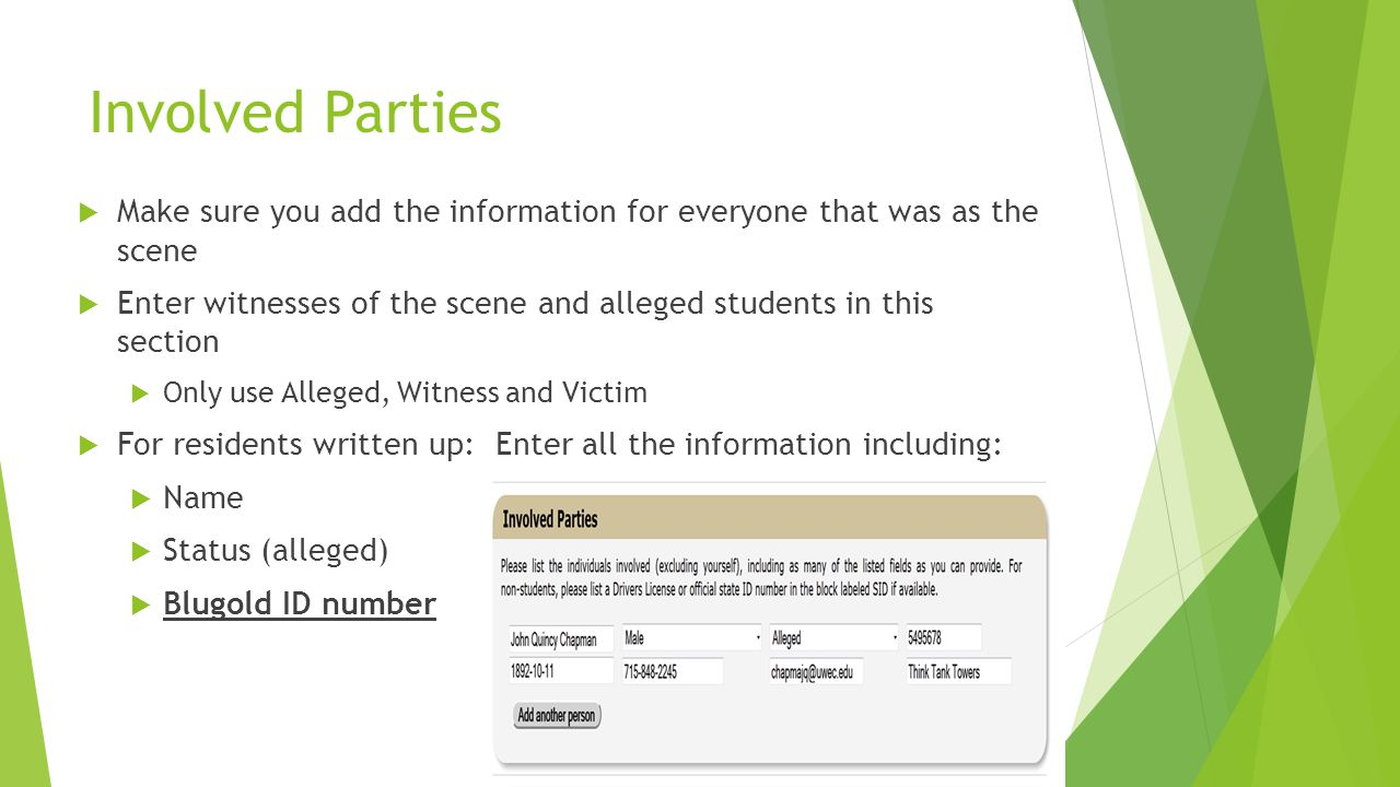 Involved Parties Make sure you add the information for everyone that was as the scene.