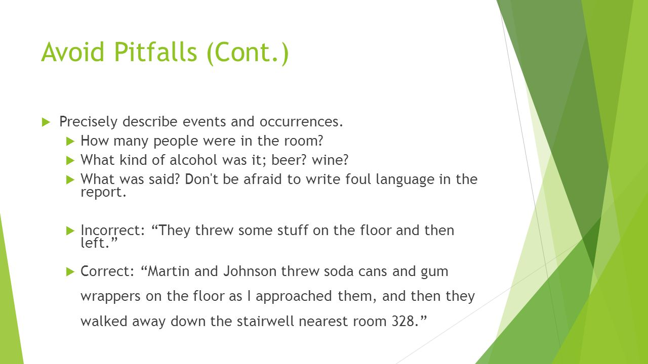 Avoid Pitfalls (Cont.) Precisely describe events and occurrences.