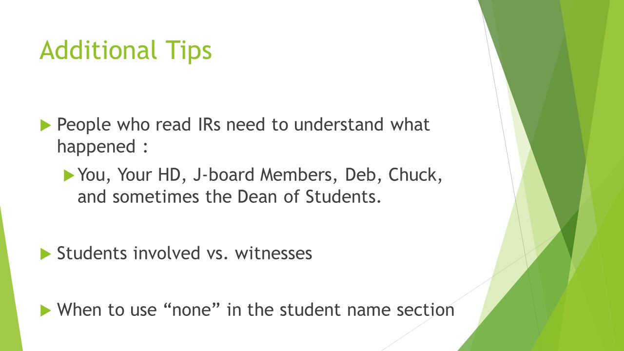 Additional Tips People who read IRs need to understand what happened :