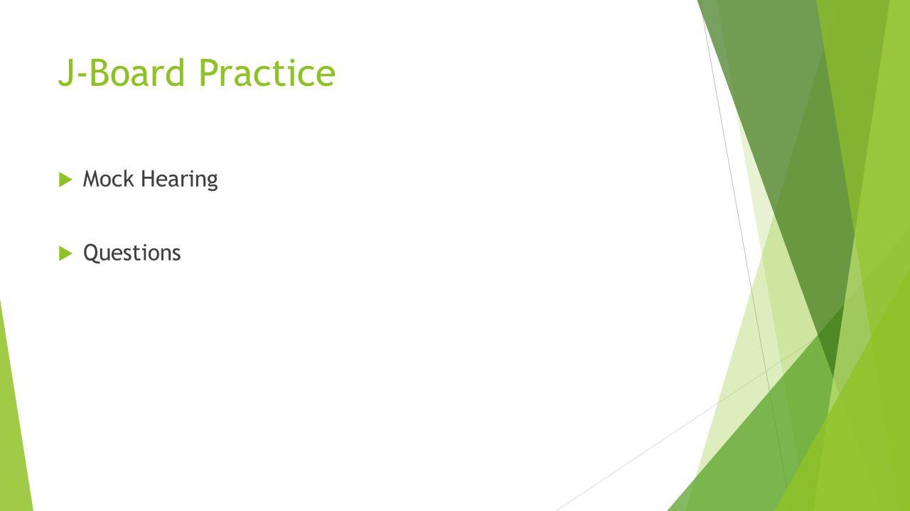 J-Board Practice Mock Hearing Questions