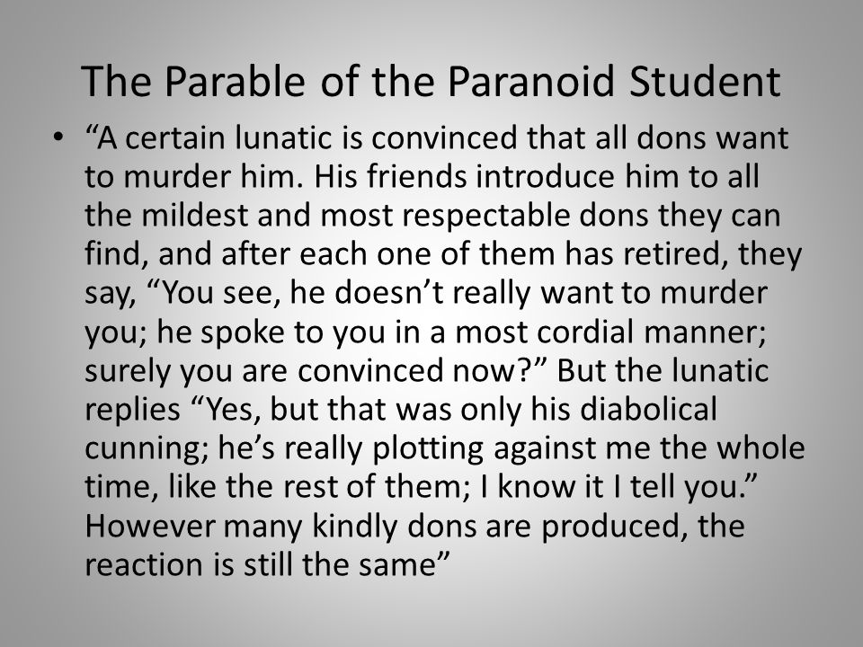 The Parable of the Paranoid Student
