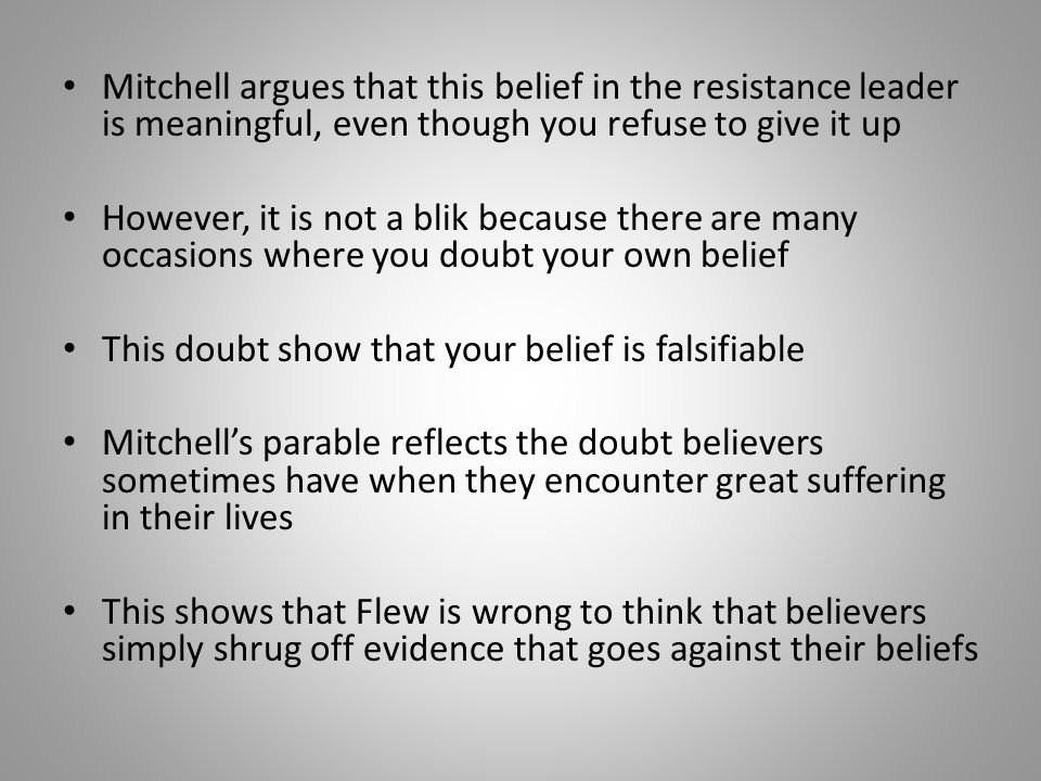 Mitchell argues that this belief in the resistance leader is meaningful, even though you refuse to give it up