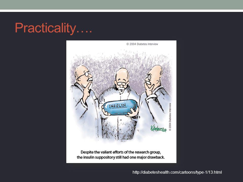 Practicality…. http://diabeteshealth.com/cartoons/type-1/13.html