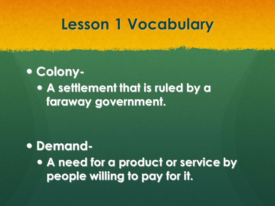 Lesson 1 Vocabulary Colony- Demand-