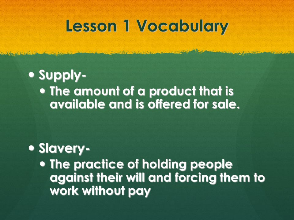 Lesson 1 Vocabulary Supply- Slavery-