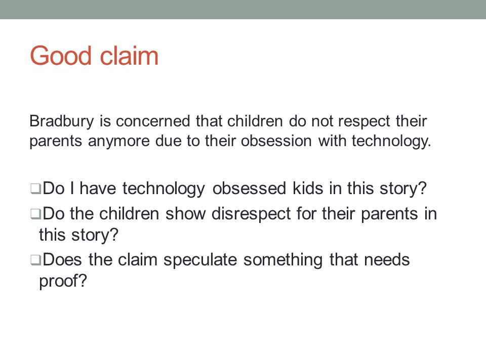 Good claim Do I have technology obsessed kids in this story