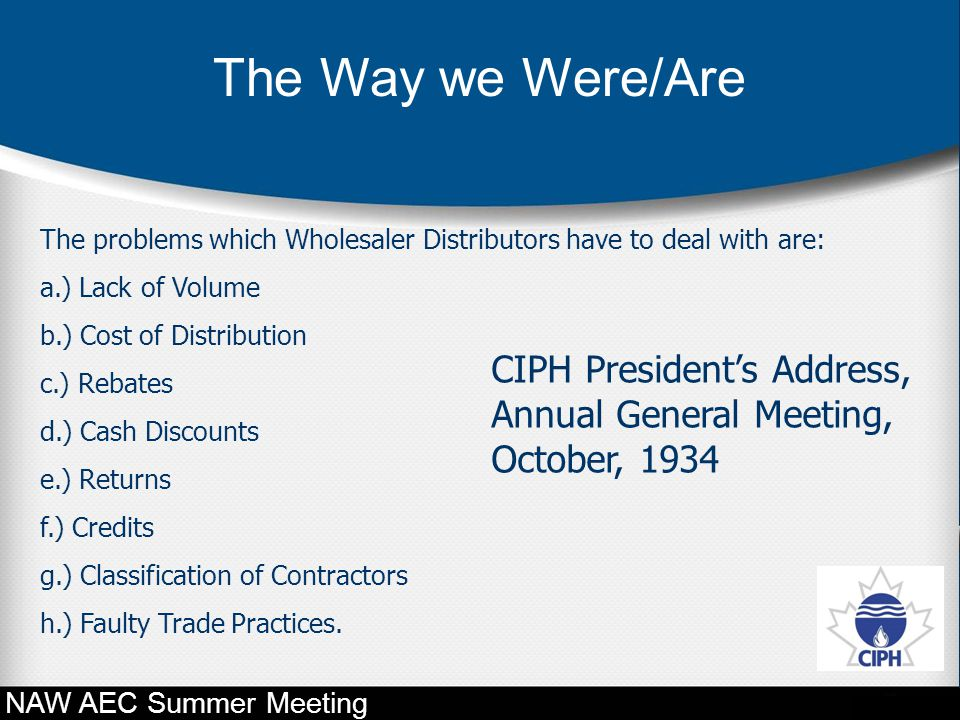 The Way we Were/Are The problems which Wholesaler Distributors have to deal with are: a.) Lack of Volume.