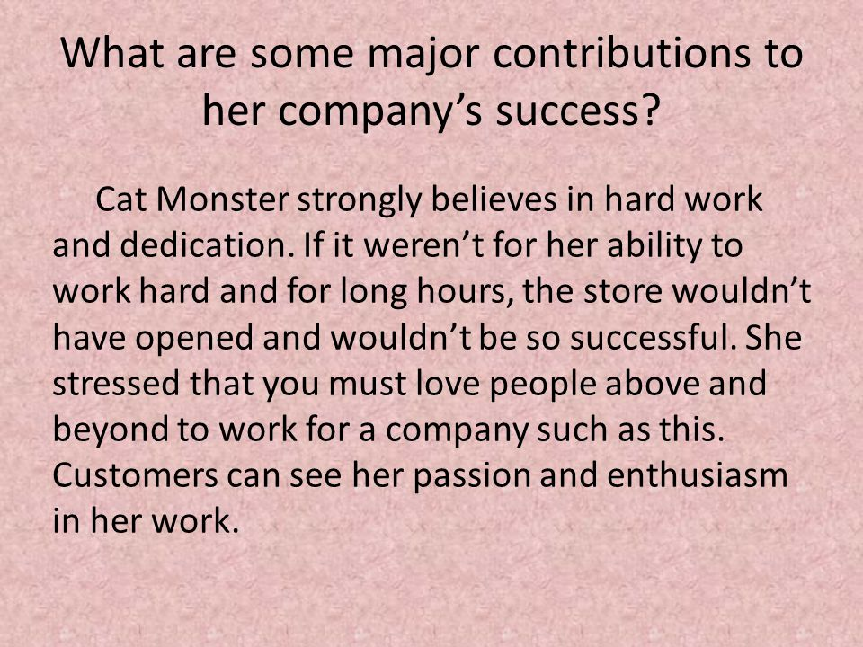 What are some major contributions to her company's success