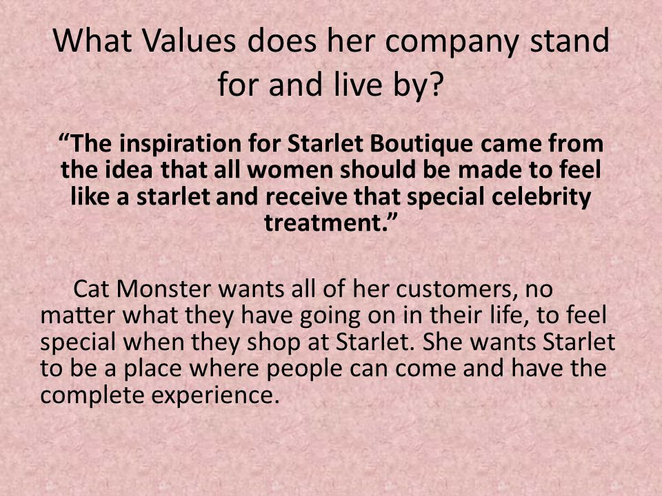 What Values does her company stand for and live by