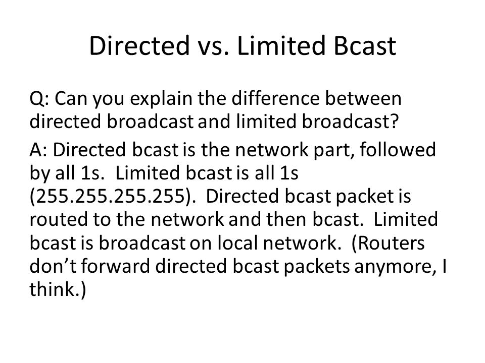 Directed vs. Limited Bcast