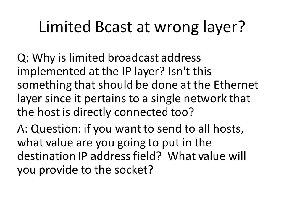 Limited Bcast at wrong layer