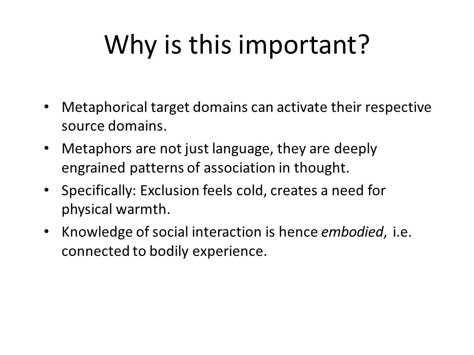 Why is this important Metaphorical target domains can activate their respective source domains.