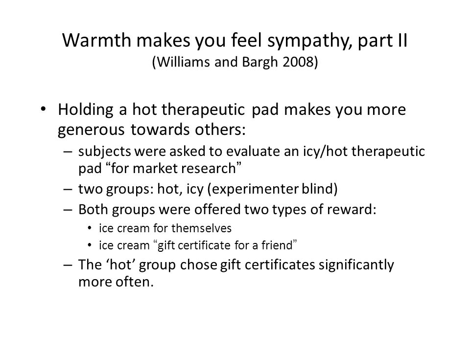 Warmth makes you feel sympathy, part II (Williams and Bargh 2008)
