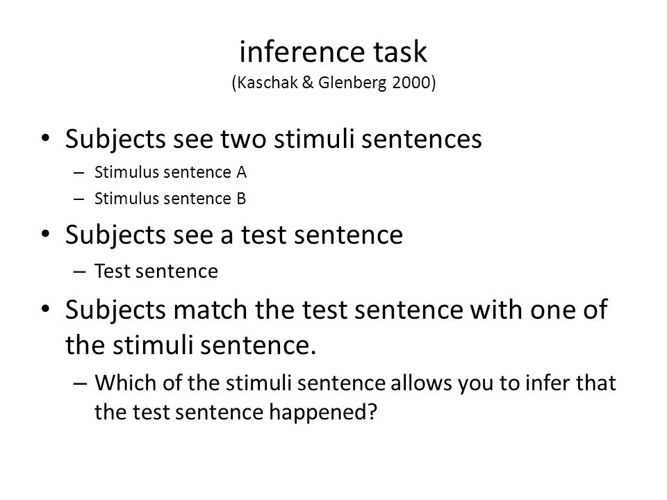 inference task (Kaschak & Glenberg 2000)