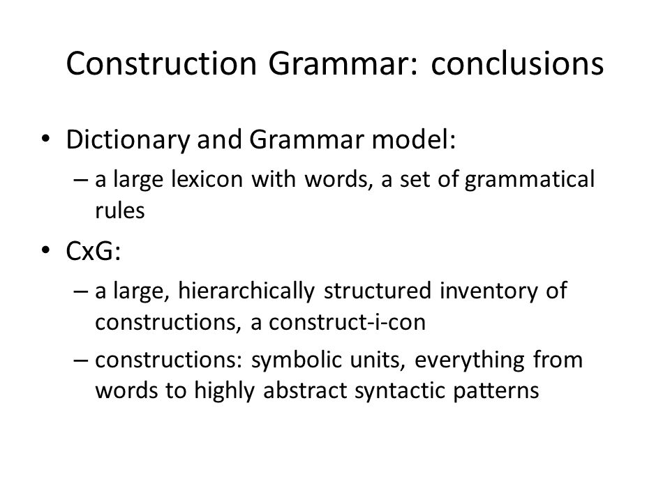 Construction Grammar: conclusions