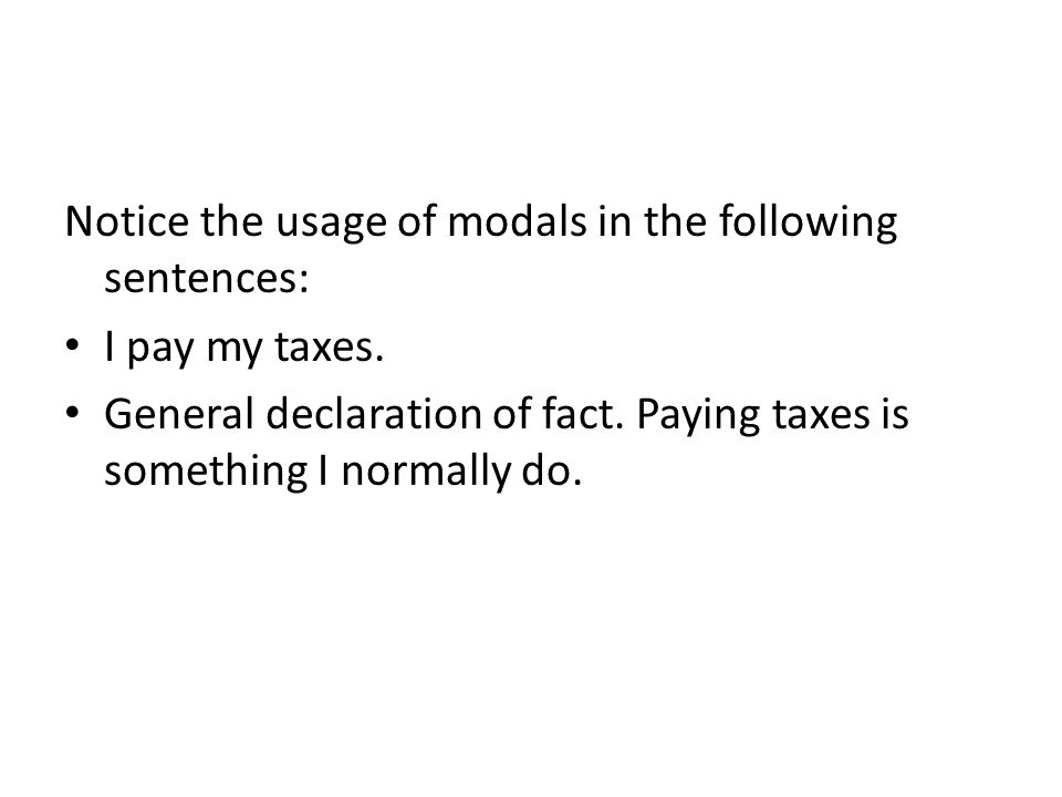Notice the usage of modals in the following sentences: