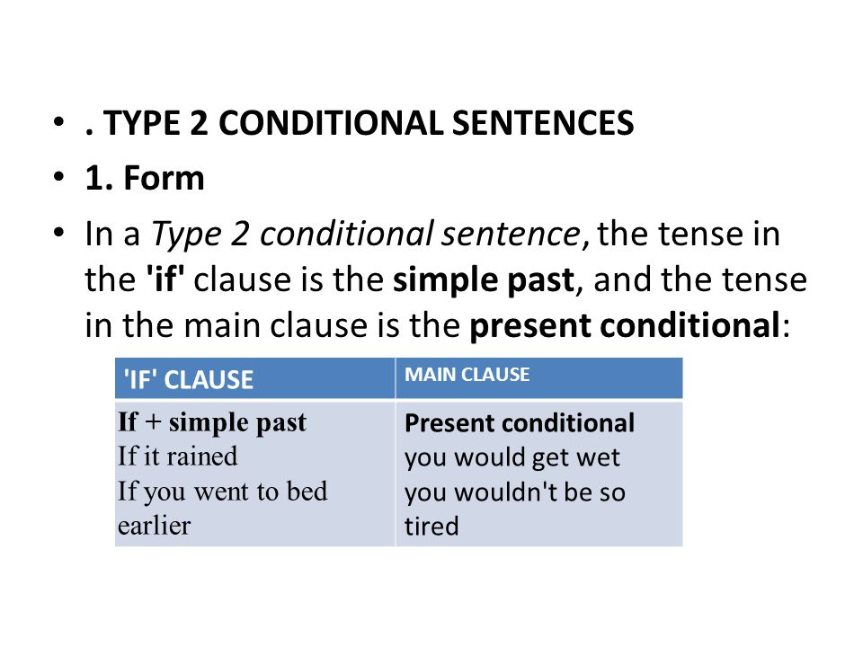 . TYPE 2 CONDITIONAL SENTENCES 1. Form